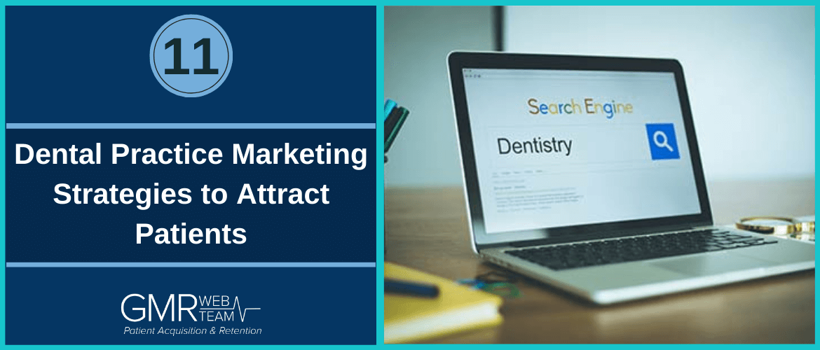 11 Dental Practice Marketing Strategies to Attract Patients