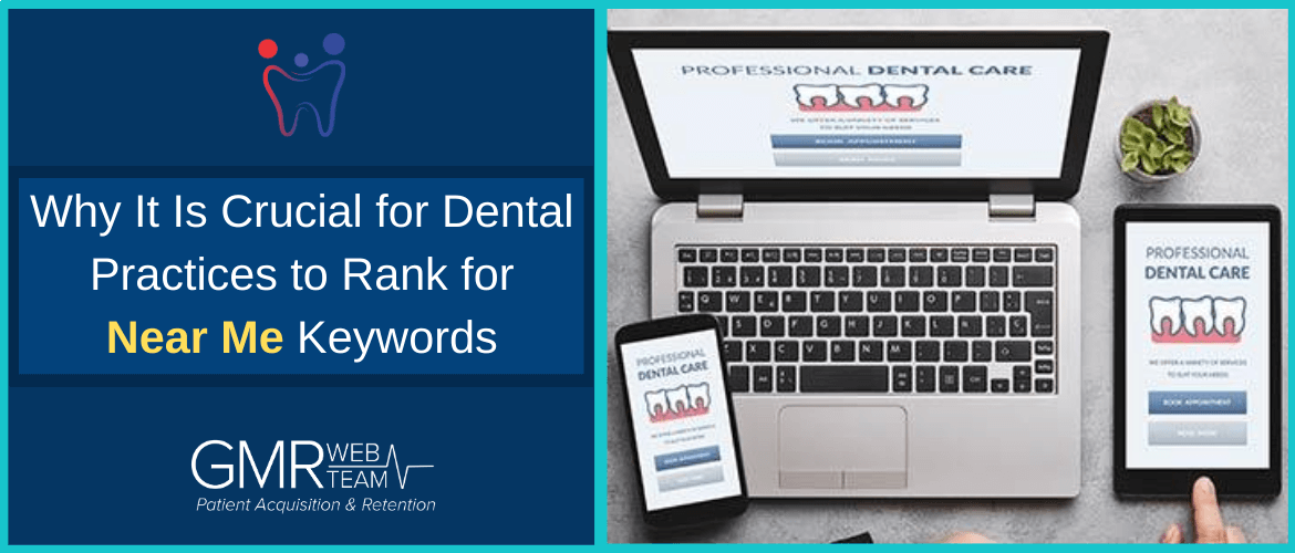 Why It Is Crucial for Dental Practices to Rank for Near Me Keywords