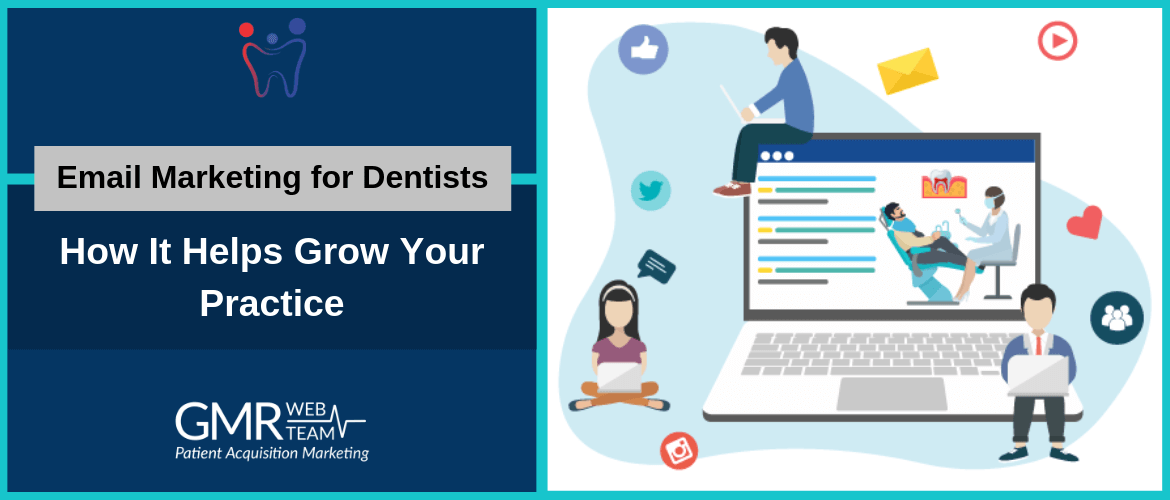 Email Marketing for Dentists: How It Helps Grow Your Practice