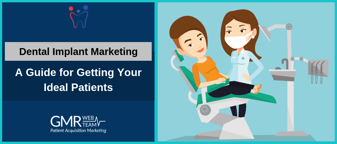 Dental Implant Marketing: A Guide for Getting Your Ideal Patients