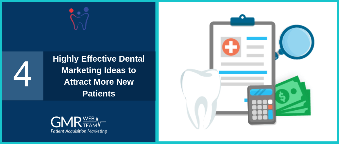 4 Highly Effective Dental Marketing Ideas to Attract More New Patients