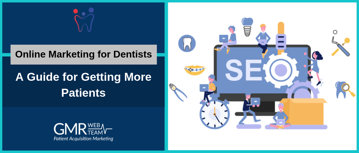 Online Marketing for Dentists: A Guide for Getting More Patients