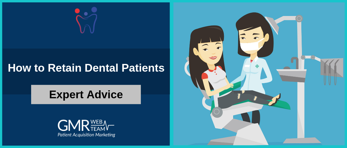 Expert Advice on How to Retain Dental Patients
