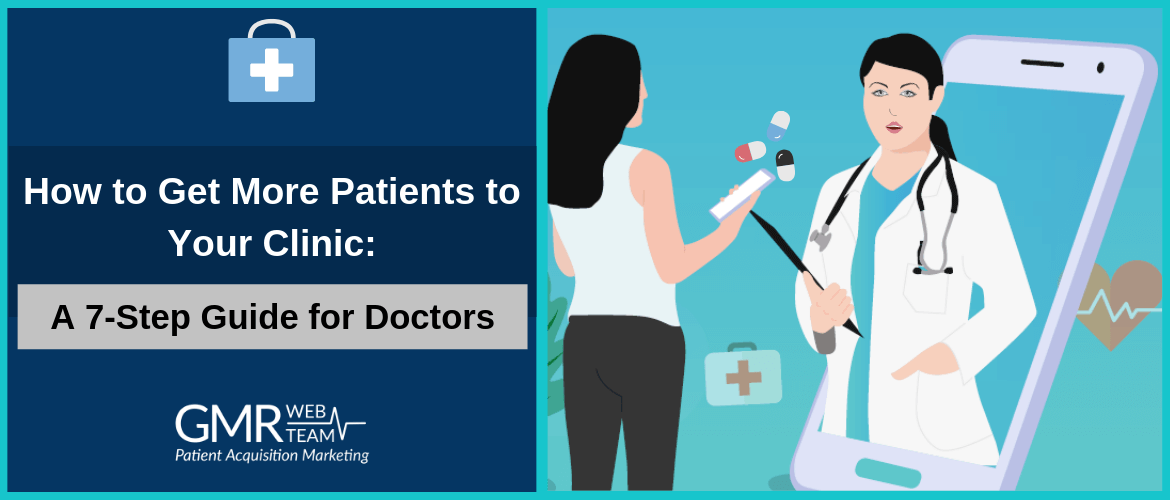 How to Get More Patients to Your Clinic: A 7-Step Guide for Doctors