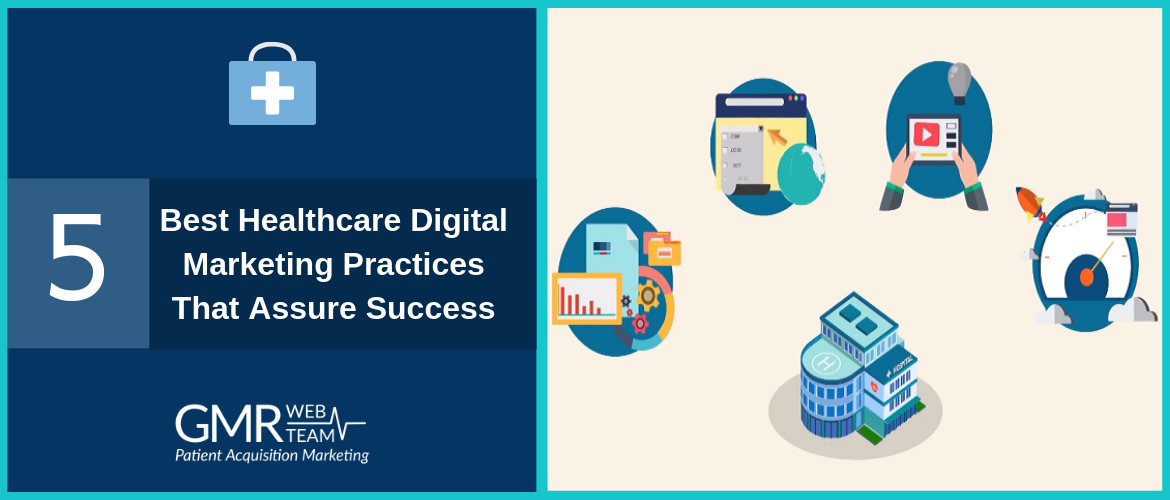 5 Best Healthcare Digital Marketing Practices That Assure Success