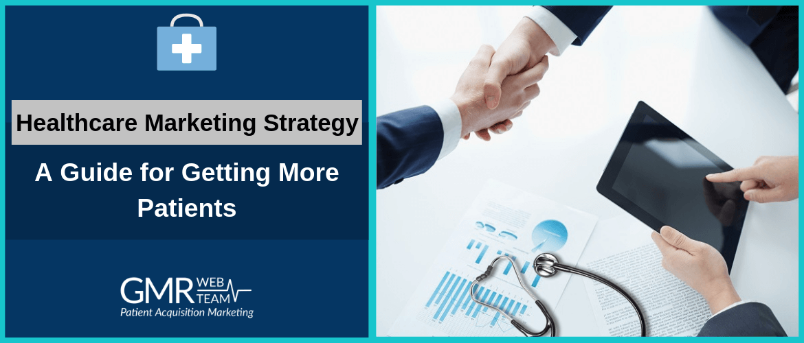 Healthcare Marketing Strategy: A Guide for Getting More Patients
