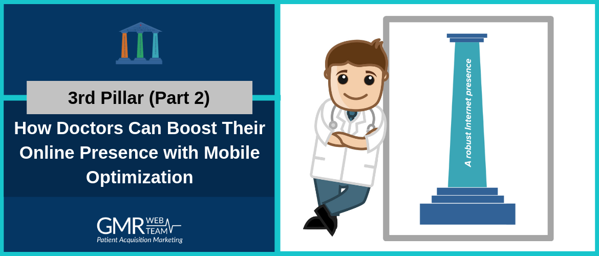 3rd Pillar (Part 2):  How Doctors Can Boost Their Online Presence with Mobile Optimization