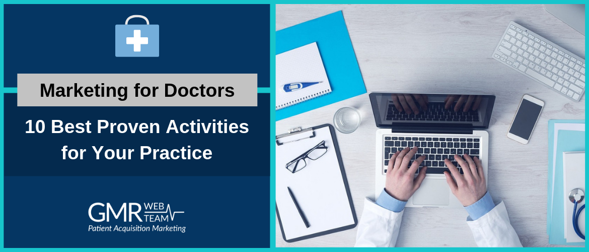 Marketing for Doctors: 10 Best Proven Activities for Your Practice