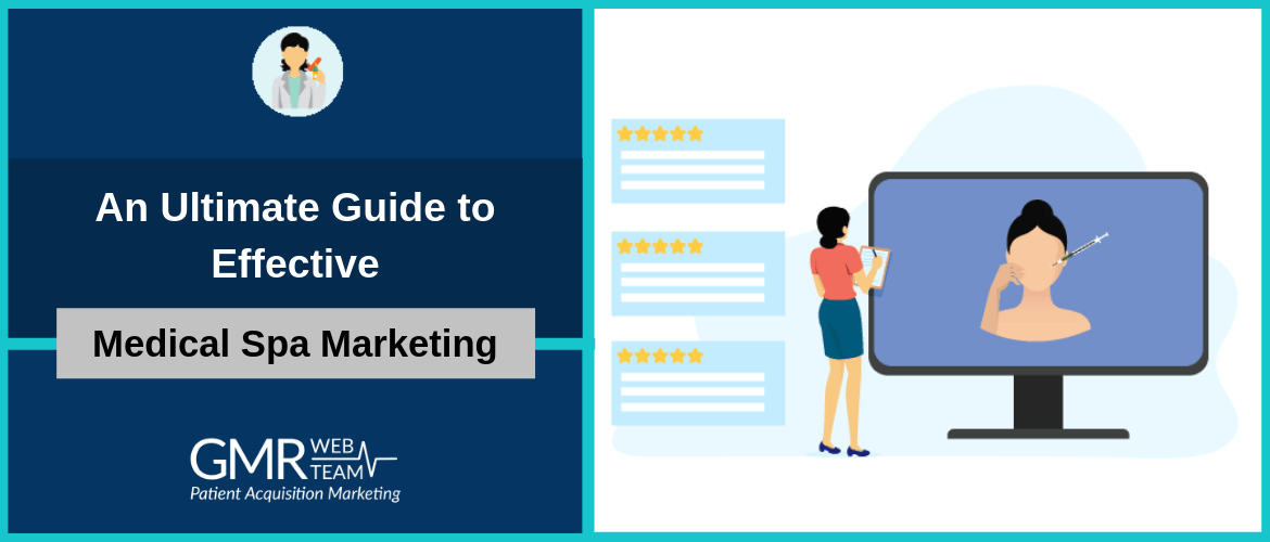 An Ultimate Guide to Effective Medical Spa Marketing