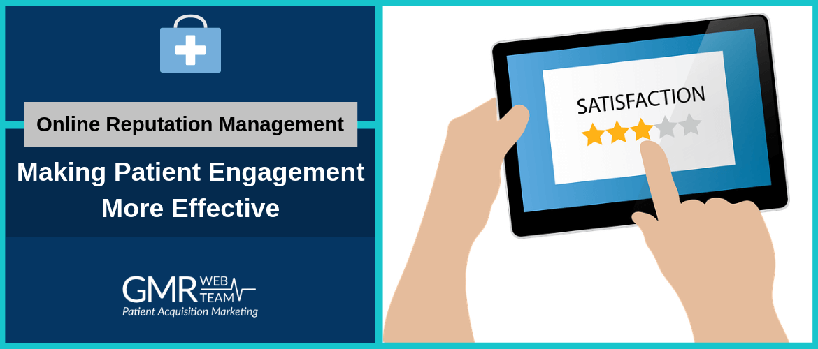 Online Reputation Management: Making Patient Engagement More Effective