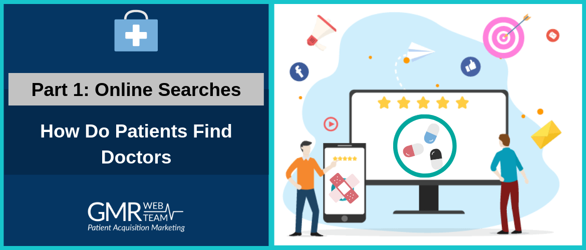 How Do Patients Find Doctors [Part – 1]: Online Searches