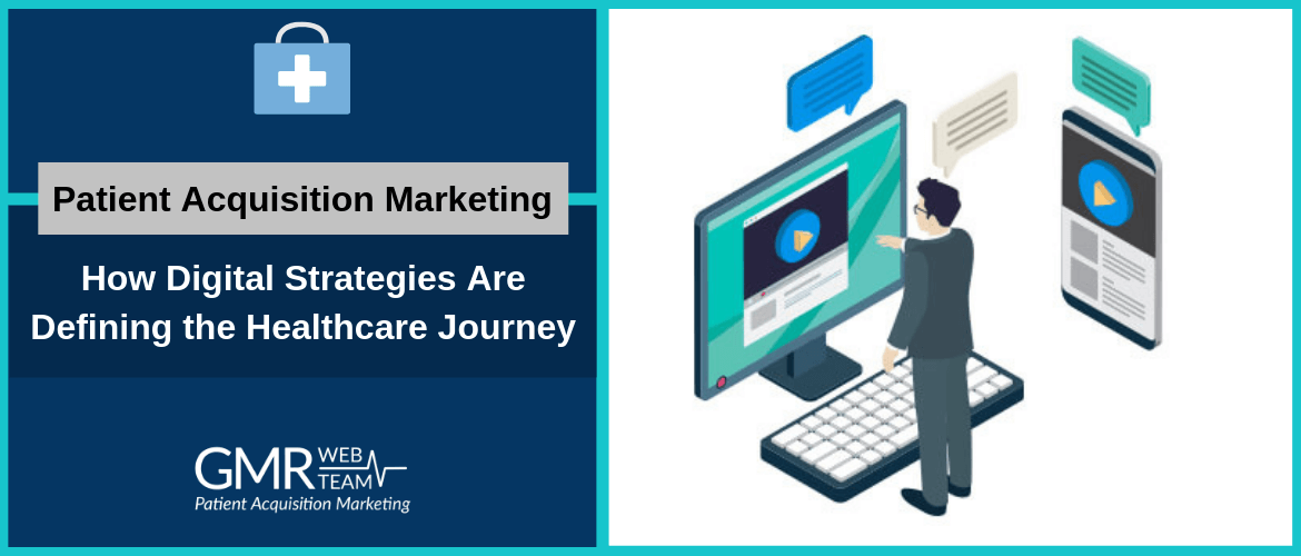 Patient Acquisition Marketing: How Digital Strategies Are Defining the Healthcare Journey
