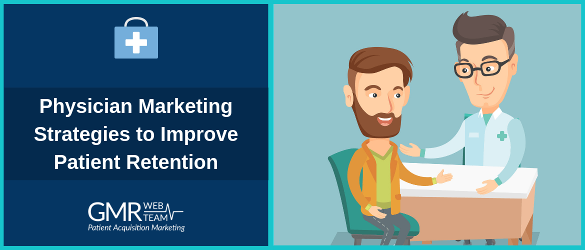 Physician Marketing Strategies to Improve Patient Retention