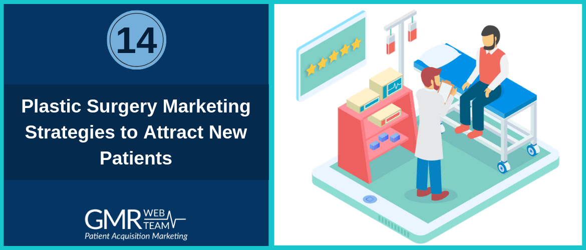 Top 14 Plastic Surgery Marketing Strategies to Attract New Patients