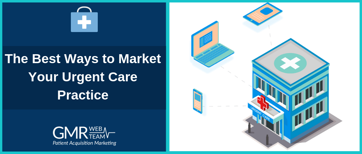 The Best Ways to Market Your Urgent Care Practice