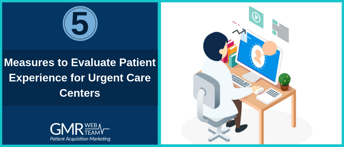 5 Measures to Evaluate Patient Experience for Urgent Care Centers
