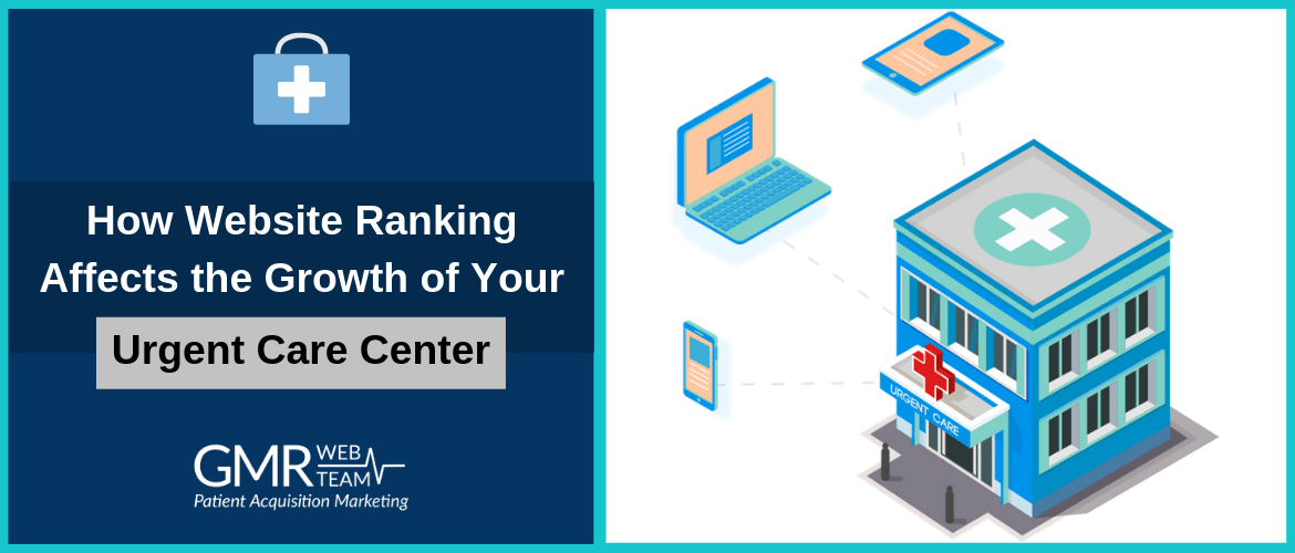 How Website Ranking Affects the Growth of Your Urgent Care Center [Study]