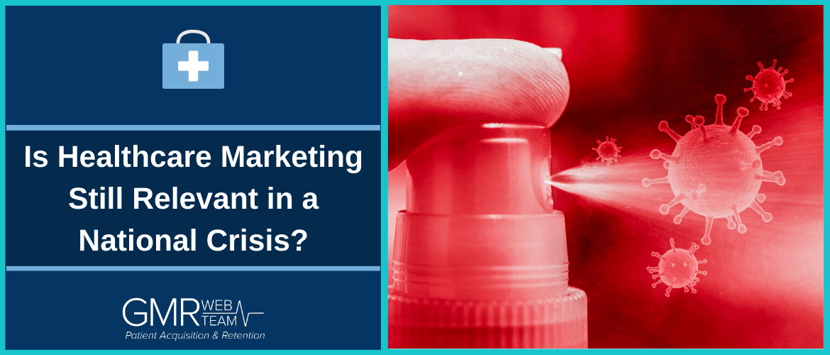 COVID-19: Is Healthcare Marketing Still Relevant in a National Crisis?