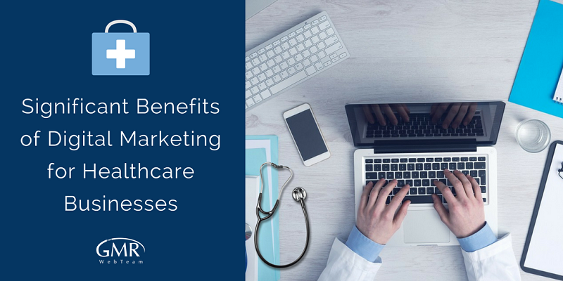 Significant Benefits of Digital Marketing for Healthcare Businesses