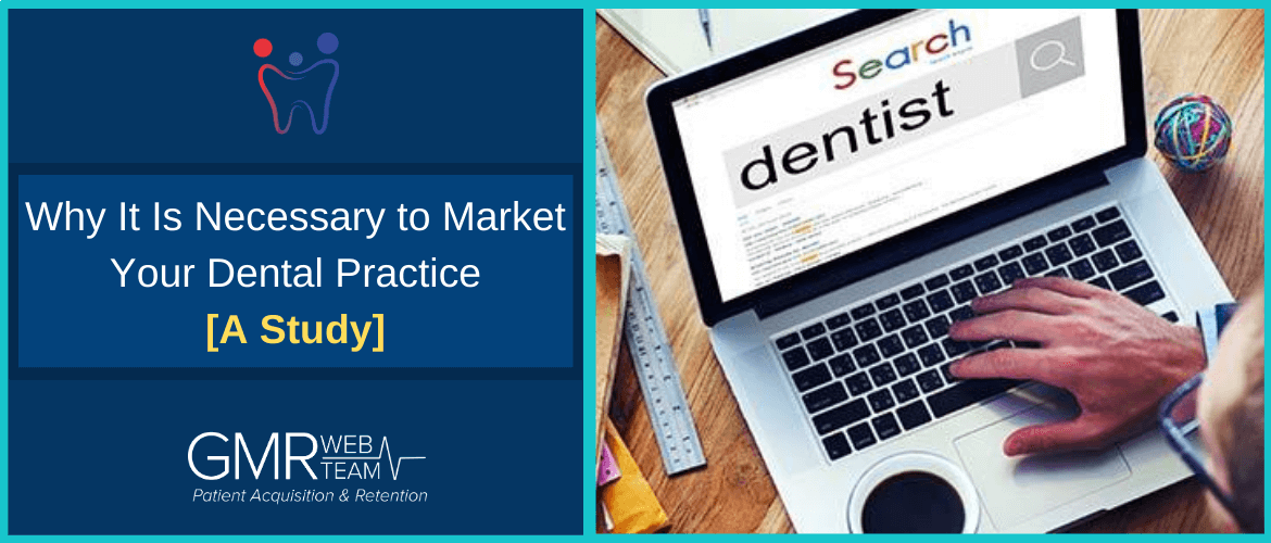 Why It Is Necessary to Market Your Dental Practice - A Study