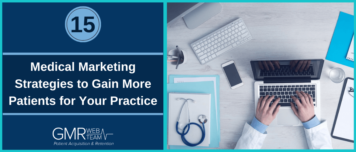 Medical Practice Marketing: 15 Best Ways to Gain More Patients for Your Practice