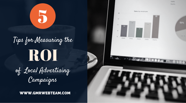 Measuring the ROI of Your Local Advertising Campaigns