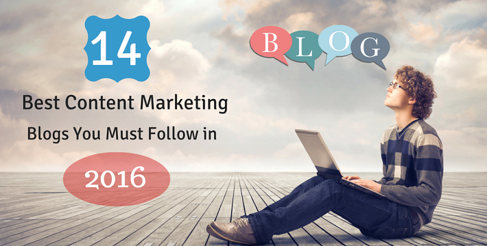14 Best Content Marketing Blogs You Must Follow in 2016