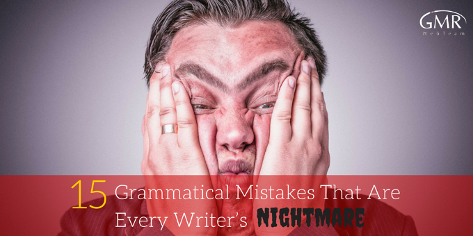 15 Grammatical Mistakes That Are Every Writer's Nightmare