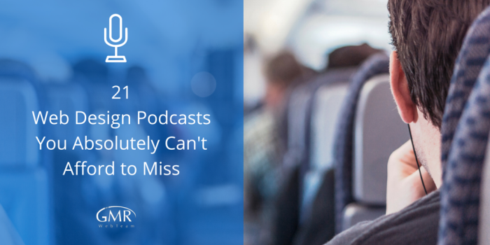 21 Web Design Podcasts You Absolutely Can't Afford to Miss