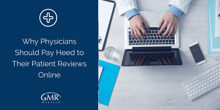 Why Physicians Should Pay Heed to Their Patient Reviews Online