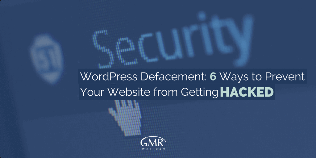 WordPress Defacement: 6 Ways to Prevent Your Website from Getting Hacked
