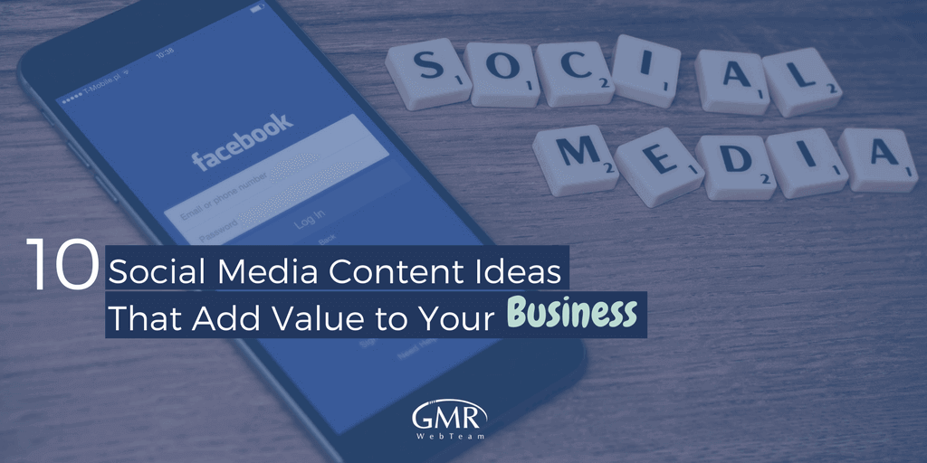 10 Social Media Content Ideas That Add Value to Your Business