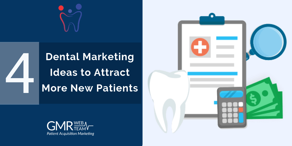4 Dental Marketing Ideas to Attract More New Patients